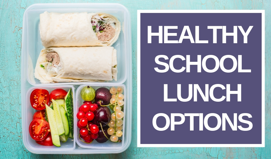 4 Healthy and Easy School Lunch Recipes