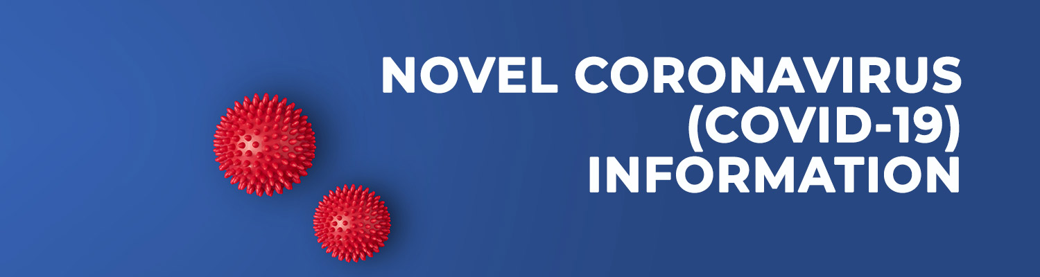 "graphic of red ball over blue background with white writing ""Novel Coronavirus: COVID-19 Information"""